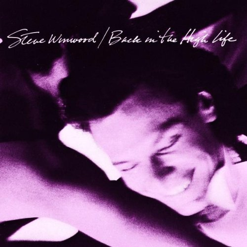 STEVE WINWOOD - Back In The High Life Again Lyrics - Zortam Music