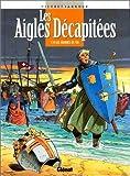 echange, troc Erik Arnoux, Michel Pierret - Les aigles décapitées. 14, Les hommes de fer