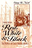 Red, White, and Black: The Peoples of Early North America (4th Edition)