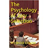The Psychology of Jury Selection ~ Frederick Crouter