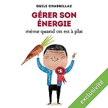 Gérer son énergie même quand on est à plat | Livre audio Auteur(s) : Odile Chabrillac Narrateur(s) : Isabelle Miller