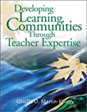 Developing Learning Communities Through Teacher Ex