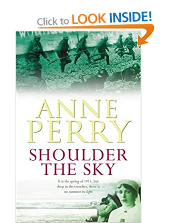 Shoulder the Sky (World War One) - Anne Perry