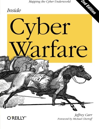 Download Inside Cyber Warfare: Mapping the Cyber Underworld