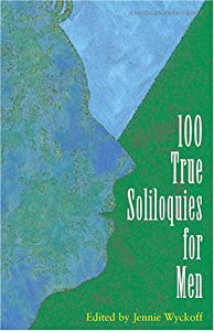 100 True Soliloquies for Women (Monologue Audition Series) Jennie Wyckoff