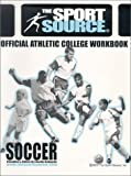 Official Athletic College Workbook-Soccer (Sport Source)
