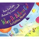 Where Do Balloons Go? An Uplifting Mystery