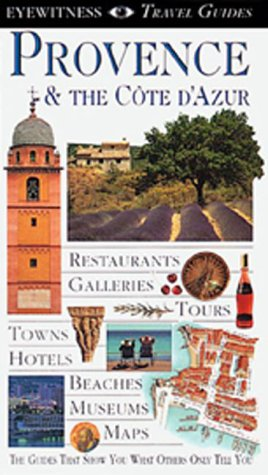 Provence & the Cote D'Azur (Eyewitness Travel Guides)