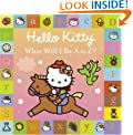 Hello Kitty : What Will I Be A to Z? Board Book