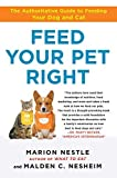 img - for Feed Your Pet Right: The Authoritative Guide to Feeding Your Dog and Cat by Nestle, Marion, Nesheim, Malden (May 11, 2010) Paperback book / textbook / text book