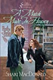 A Match Made in Heaven (The Salinger Sisters #2) (157856137X) by Shari MacDonald