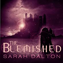 The Blemished (       UNABRIDGED) by Sarah Dalton Narrated by Billie Fulford-Brown