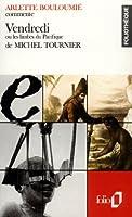 Vendredi ou Les limbes du Pacifique de Michel Tournier (Essai et dossier)