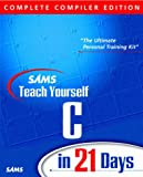 Sams Teach Yourself C in 21 Days, Complete Compiler Edition, Version 2.0 (Teach Yourself -- Days) (0672317672) by Aitken, Peter G.