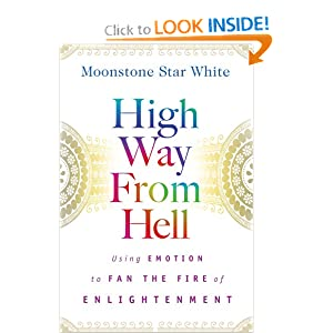 High Way from Hell: Using Emotion to Fan the Fire of Enlightment Moonstone Star White