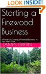 Starting a Firewood Business: A Prime...