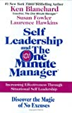 Self Leadership and the One Minute Manager: Increasing Effectiveness Through Situational Self Leadership (0060799129) by Blanchard, Ken