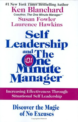 Self Leadership and the One Minute Manager: Increasing...