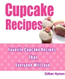 Cupcake Recipes: 36 Delicious Homemade Cupcake Recipes From Inside Out! (English Edition)