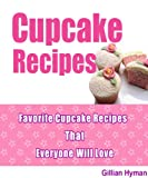 Cupcake Recipes: 36 Delicious Homemade Cupcake Recipes From Inside Out!