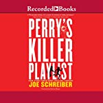 Perry's Killer Playlist | Joe Schreiber