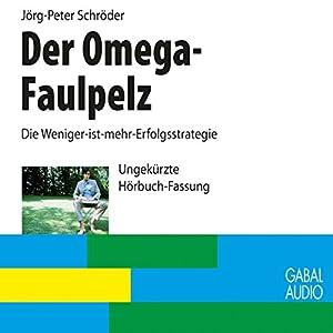Der Omega-Faulpelz Hörbuch