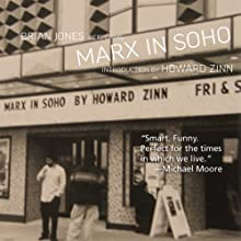 Marx in Soho: A Play on History Performance by Howard Zinn Narrated by Brian Jones