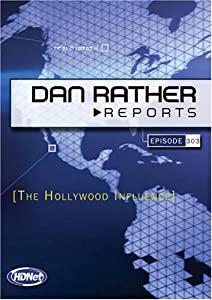 Dan Rather Reports on Politics #303: The Hollywood Influence