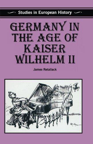 Germany in the Age of Kaiser Wilhelm II (Studies in European History)