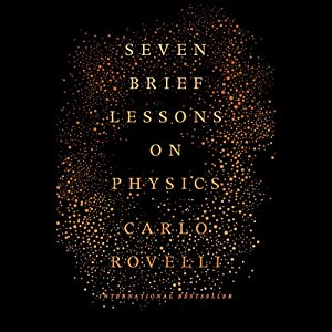 Seven Brief Lessons on Physics Audiobook by Carlo Rovelli Narrated by Carlo Rovelli