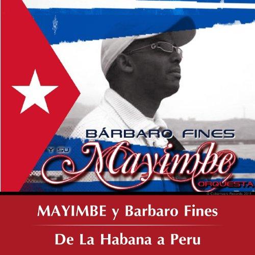 De La Habana A Peru - Mayimbe