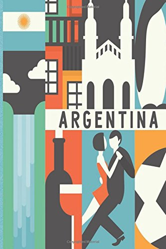 Argentina Travel Journal: Wanderlust