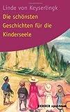 Die schönsten Geschichten für die Kinderseele