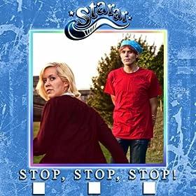 Stop, Stop, Stop!