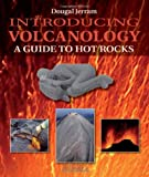 Introducing Volcanology: A Guide to Hot Rocks