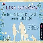 Ein guter Tag zum Leben | Lisa Genova