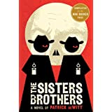 The Sisters Brothers ~ Patrick deWitt