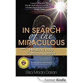 In Search of the Miraculous: Healing into Consciousness (English Edition)