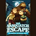 The Sasquatch Escape (       UNABRIDGED) by Suzanne Selfors Narrated by Bryan Kennedy