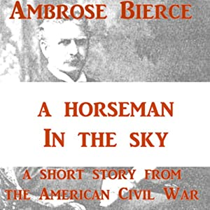 A Horseman in the Sky | [Ambrose Bierce]