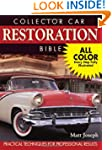 Collector Car Restoration Bible: Prac...