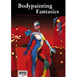 "Bodypainting Fantasies: The Art of Lothar P�tzlvon ""Lothar P�tzl"""
