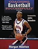 img - for Coaching Basketball Successfully 2nd Edition (Coaching Successfully Series) 2nd edition by Morgan Wootten (2003) Paperback book / textbook / text book