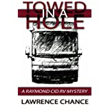 Towed In A Hole: A Raymond Cid RV Mystery ~ Lawrence Chance