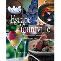 Escape to Yountville: Recipes for Health and Relaxation from the Napa Valley