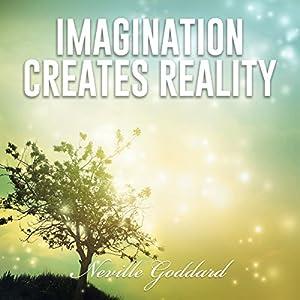 Imagination Creates Reality Audiobook