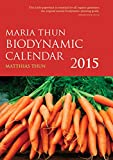 The Maria Thun Biodynamic Calendar 2015: 1