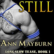 Still: Long Slow Tease, Book 1 (       UNABRIDGED) by Ann Mayburn Narrated by Cassie Fields
