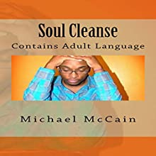 Soul Cleanse: Contains Adult Language: Volume 1 (       UNABRIDGED) by Michael McCain Narrated by Steve Ryan