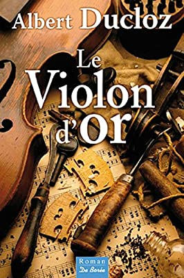 Le violon d'or de Albert Ducloz